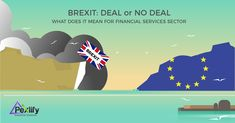 Brexit: Deal or No Deal - What does it mean for Financial Services sector