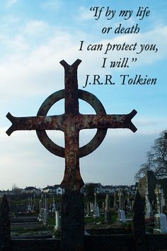 """""""If by my life or death I can protect you, I will.""""  -- J.R.R. Tolkien – On image taken in Ireland by Florence McGinn -- Love and experience shape our understanding.  Explore insightful quotes from creative spirits such as Leonard Cohen, Pink Floyd, Eric Clapton, Van Morrison, John Steinbeck, T.S. Eliot, Pat Conroy, and others at www.examiner.com/..."""
