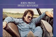John Prine Sweet Revenge Vinyl LP Among the English language's premier phrase-turners with music relevant to any age, the late great John Prine was part of Good Music, My Music, Music Radio, John Prine, Americana Music, Sweet Revenge, Lp Cover, Artist Album, Tabu