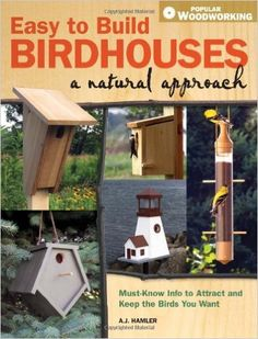 26 fun birdhouse building projects covering everything from what material to use to how to mount them. Ideal for all skill levels!