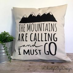 Pillow Cover - The Mountains Are Calling And I Must Go 16x16, Accent Pillow, Decorative Pillow, Outdoors, Housewarming Gift