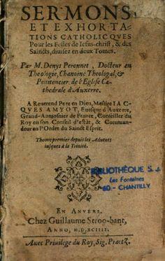 Sermons et exhortations catholiques, pour les festes de Jesus-Christ et des saintes - Denis Peronnet - 1594