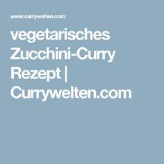 vegetarisches Zucchini-Curry Rezept   Currywelten.com