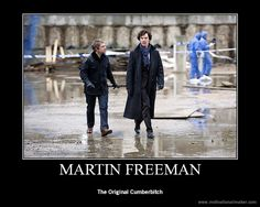 Martin Freeman. The origional Cumberb*tch