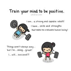"""chibird: """"It can be hard work and take a while before you see results… but training your mind to be positive and confident will be worth it in the end! Cute Inspirational Quotes, Cute Quotes, Happy Quotes, Positive Quotes, Motivational Quotes, Sucess Quotes, Cheer Up Quotes, Jolie Phrase, Chibird"""
