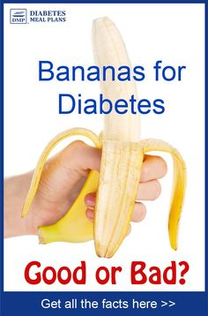 Bananas for Diabetes: Good or Bad? Get all the facts here.