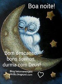 Mensagem do dia : Mensagens: Bom dia, boa tarde, boa noite! Nighty Night, God Is Good, Good Night, Sweet Dreams, Landscape Paintings, Romance, Owl, Inspired, Good Night Blessings