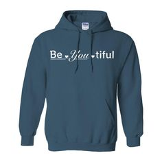 Be-You-Tiful Design Pullover Hoodie Beautiful Shirt | Etsy
