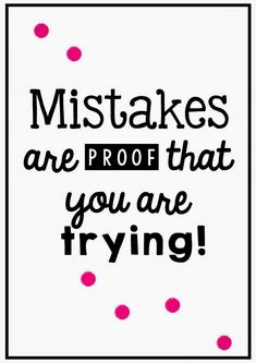 Mistakes are proof that you are trying. Creative Decisions in the classroom - Printable Poster