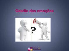 """""""Gerir emoções"""" de Oficina de Psicologia. Veja o artigo completo em http://www.slideshare.net/OFICINA2008/gerir-emoes"""