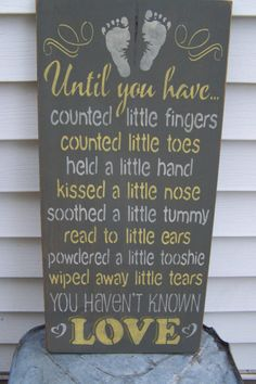 Until You Have Hand Stenciled Painted Wood by PaintedWordsByRemi, $37.95 (same goes for pets)