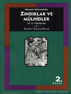 Ahmet Yaşar Ocak - Osmanlı Toplumunda Zındıklar ve Mülhidler (15. ve 17. Yüzyıllar)