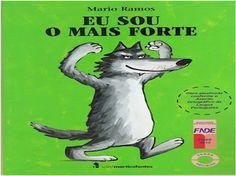 ATIVIDADES PARA EDUCADORES: Livro EU SOU O MAIS FORTE, de Mário Ramos