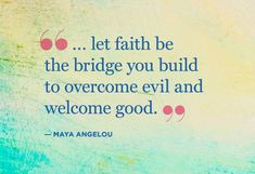 pictures of quotes by maya angelou | Quotes About Faith - Keeping Your Faith Quotes - Oprah.com