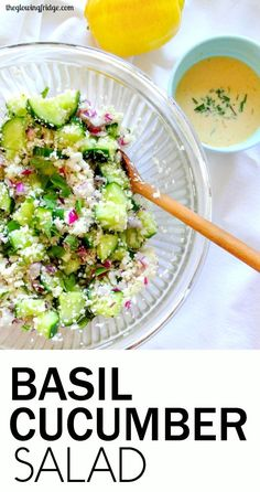 Basil Cucumber Salad with a Creamy Lemon Dressing. Vegan and gluten free. Refreshing, light, super healthy, crunchy and nourishing. Hydrating and good for glowing skin! From The Glowing Fridge.
