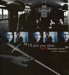 I liked Neville's speech in the movie, but I was so looking forward to him saying this line. It's just so badass of him.