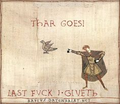 last fvck i giverh (Bayeux Tapestry Memes) Renaissance Memes, Medieval Memes, Bayeux Tapestry, Medieval Tapestry, Medieval Art, Art History Memes, Wubba Lubba, Classical Art Memes, Funny Art