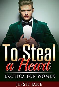 To Steal A Heart: Erotica for Women , Erotic romance , erotica short stories , Erotica taboo by Jessie Jane http://www.amazon.com/dp/B014ZJX0BC/ref=cm_sw_r_pi_dp_5Rf-vb1RHVTP0