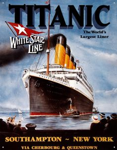 Poster for the RMS Titanic: The World's Largest Liner. Southampton ~ New York via Cherbourg & Queenstown. GGA Image ID # Rms Titanic, Titanic Museum, Vintage Advertising Posters, Vintage Travel Posters, Vintage Advertisements, Pin Ups Vintage, Pub Vintage, French Vintage, Vintage Metal