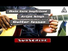 Main tera boyfriend - Arijit singh | Guitar lesson