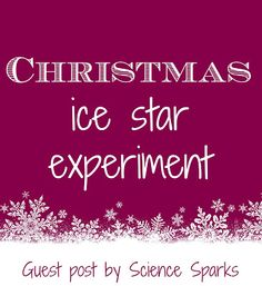 Toddler Approved!: Christmas Ice Star Experiment {via Science Sparks}...