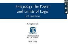 Complete course: The Power and Limits of Logic by Greg Restall from the University of Melbourne.   https://vimeo.com/59401942