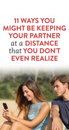 11 Ways You Might Be Keeping Your Partner At A Distance That You Don't Even Realize