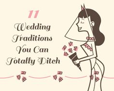 11 Wedding Traditions You Can Totally Ditch