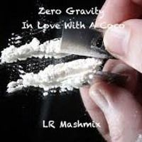 Zero Gravity In Love With A Coco LR Mashmix by LeonRobot on SoundCloud