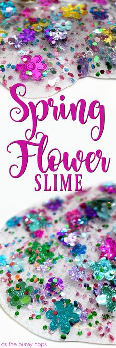 When spring has sprung you'll want to be ready with this batch of spring flower slime! Full slime recipe and supply list included!