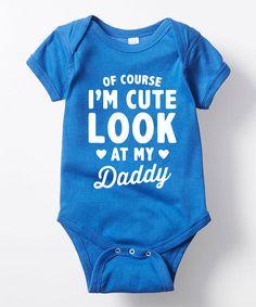 Look at this #zulilyfind! Royal Blue 'Of Course I'm Cute' Bodysuit - Infant #zulilyfinds