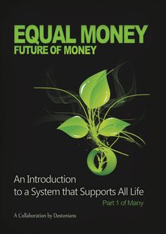 Equal Money - An Introduction to a System that Supports All Life