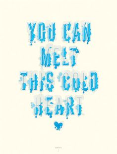 you can melt this cold heart