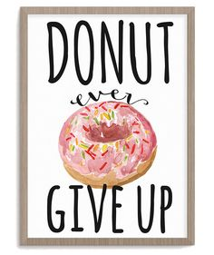 Inspirational quotes can sometimes get a little grating. Sweeten the message—literally—with this whimsical print.