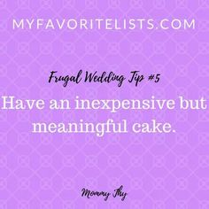 #5 Have an inexpensive but meaningful cake http://myfavoritelists.com/2017/12/13/top-5-frugal-wedding-tips/ #MyFavoriteLists