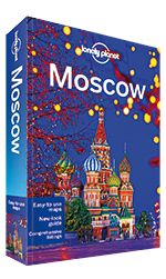 eBook Travel Guides and PDF Chapters from Lonely Planet: Moscow city guide - 6th edition Moscow - Plan your...