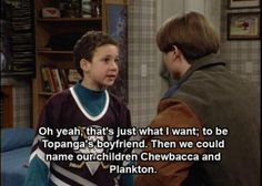 Boy Meets World, little did he know they'd grow up and have a show baby that will get her own show: Girl meets world Tv Quotes, Movie Quotes, Funny Quotes, Hilarious Memes, Boy Meets World, Best Tv, The Best, 3 Bmw, Cory And Topanga