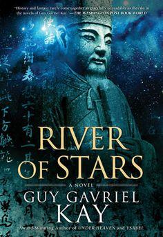 River of Stars, by Guy Gavriel Kay (Viking Canada)