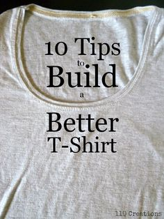 10 Tips to Build a Better T-Shirt