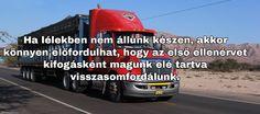 Motiváció - Idézetek gyüjteménye - idezetmania.hu Trucks, Vehicles, Truck, Car, Vehicle, Tools
