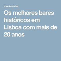 Os melhores bares históricos em Lisboa com mais de 20 anos