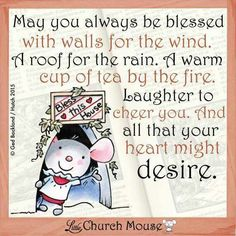 May you always be Blessed...Little Church Mouse 2 March 2015.