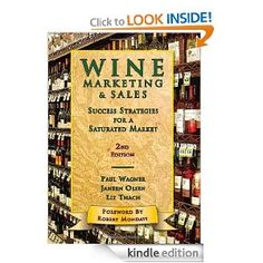 Amazon.com: Wine Marketing & Sales, 2nd Edition eBook: Paul Wagner, Liz Thach, Janeen Olsen: Kindle Store