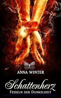 Schattenherz - Fesseln der Dunkelheit von Anna Winter, http://www.amazon.de/dp/B00H5CE01G/ref=cm_sw_r_pi_dp_YNTcvb075T4G8