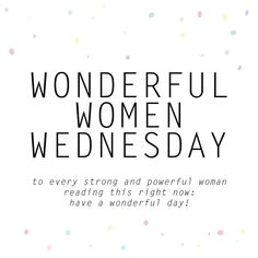 sunday quotes Wonderful women wednesday - please credit or tag kaartmetmuisjes Woman Crush Wednesday Quotes, Happy Wednesday Quotes, Wonderful Wednesday, Wednesday Wisdom, Wednesday Humor, Good Morning Wednesday, Work Motivational Quotes, Work Quotes, Daily Quotes