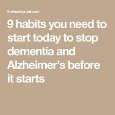 9 habits you need to start today to stop dementia and Alzheimer's before it starts Dementia Awareness, Alzheimer's And Dementia, Health And Nutrition, Health Tips, Dementia Quotes, Alzheimers Quotes, Alzheimer's Symptoms