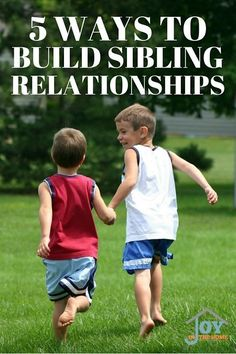 5 Ways to Build Sibling Relationship - Sibling rivalry doesn't have to be the norm! | www.joyinthehome.com