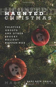 Buy Haunted Christmas: Yuletide Ghosts and Other Spooky Holiday Happenings by Mary Beth Crain and Read this Book on Kobo's Free Apps. Discover Kobo's Vast Collection of Ebooks and Audiobooks Today - Over 4 Million Titles! Ghost Of Christmas Past, Christmas Books, A Christmas Story, Christmas Carol, Christmas Stockings, Christmas Ornaments, Last Minute Halloween Costumes, Victorian Christmas, Happenings