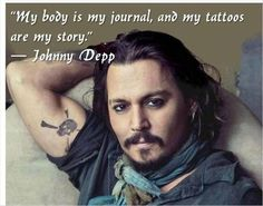 My body is my journal and my tattoos are my story! In love with Johny Depp