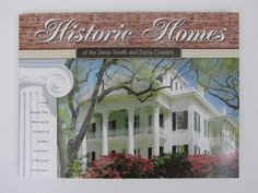 Louisiana & Mississippi: Historic Homes of the Deep South and Delta Country